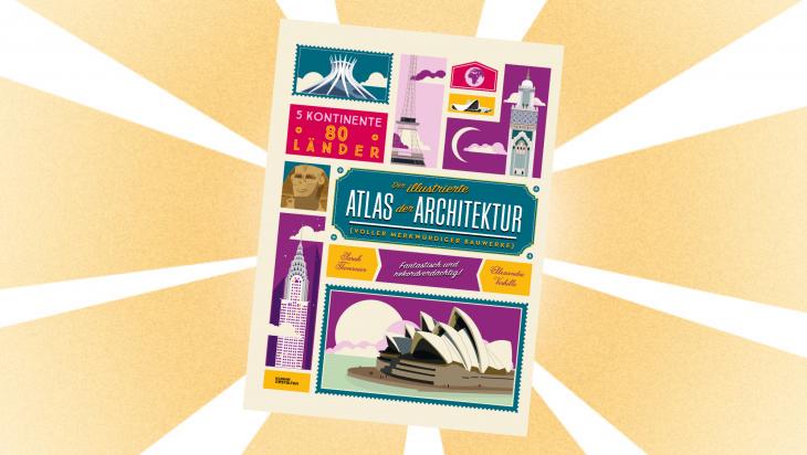 Der illustrierte Atlas der Architektur; Bild: Kleine Gestalten