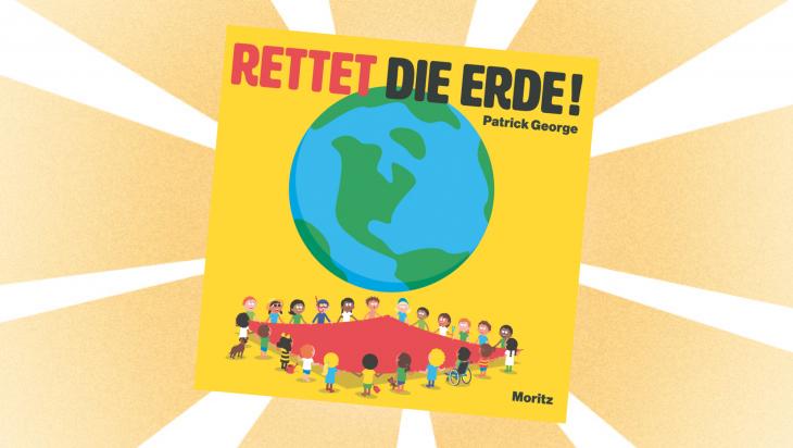 Kinderbuch: Rettet die Erde; Bild: Moritz Verlag