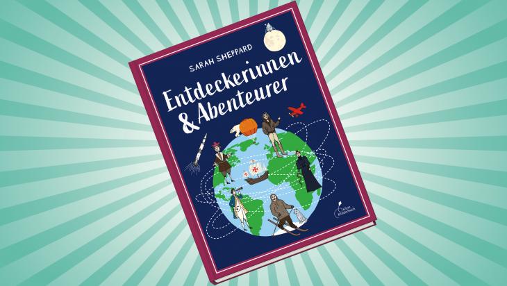 Entdeckerinnen & Abenteurer; Bild: Klett Kinderbücher