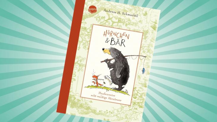 Hörnchen & Bär. Haufenweise echt waldige Abenteuer; Cover: Arena Verlag