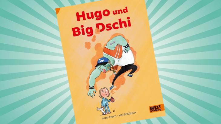 Hugo und Big Dschi; Cover: Beltz & Gelberg