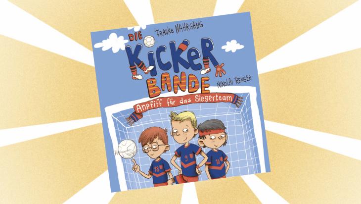 Kinderbuch: Die Kickerbande - Anpfiff für das Siegerteam / Cover: Arena