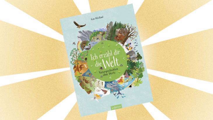 Kinderbuch: Ich erzähl dir die Welt / Cover: arsEdition