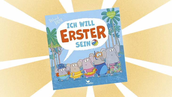 Kinderbuch: Ich will Erster sein / Cover: Magellan