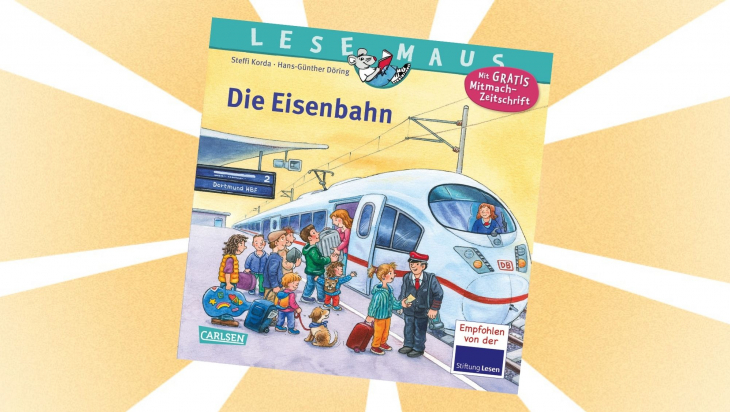 Kinderbuch Lesemaus 100: Die Eisenbahn; Bild: Carlsen