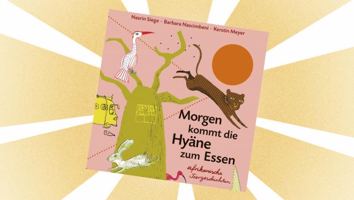 Kinderbuch: Morgen kommt die Hyäne zum Essen / Cover: Beltz & Gelberg