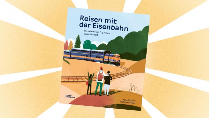 Kinderbuch Reisen mit der Eisenbahn; Bild: Kleine Gestalten