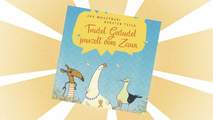 Kinderbuch: Trudel Gedudel purzelt vom Zaun / Cover: cbj