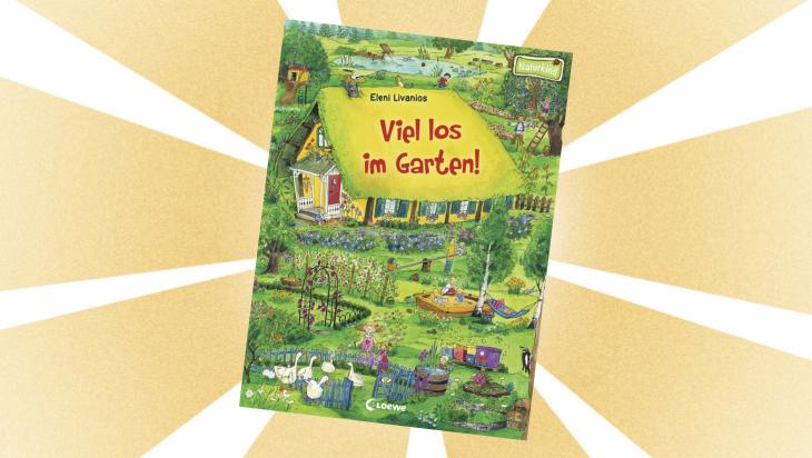 Kinderbuch: Viel los im Garten / Cover: Loewe