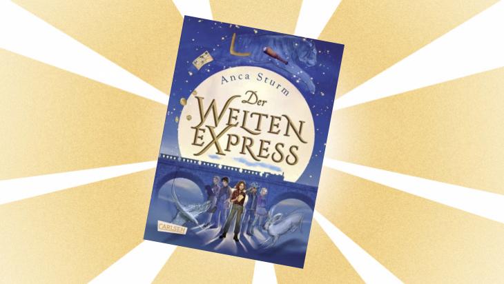 """Kinderbuch: """"Der Welten-Express"""" / Cover: Carlsen"""