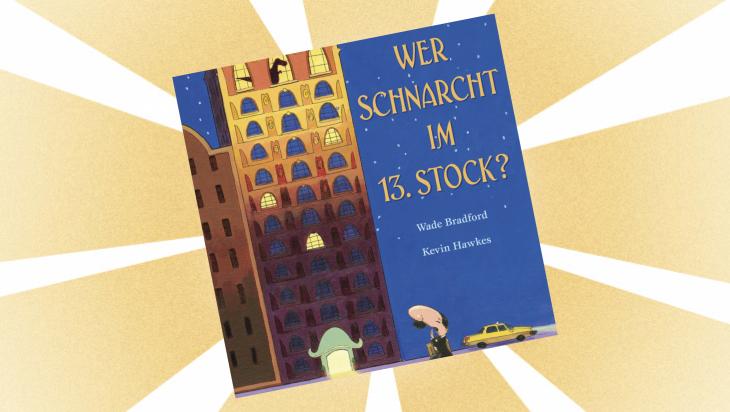 Kinderbuch: Wer schnarcht im 13. Stock? / Cover: Orell Füssli Verlag