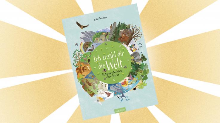 Kinderbuch: Ich erzähl dir die Welt. Cover: arsEdition